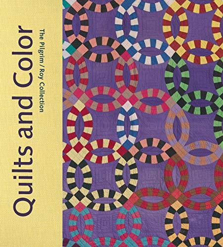 Quilts and Color: The Pilgrim/Roy Collection: Parmal, Pamela; Swope, Jennifer