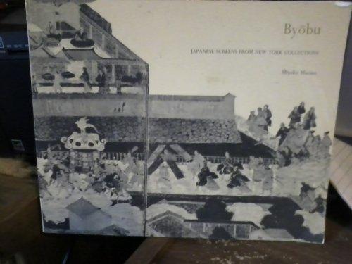 BYOBU. Japanese Screens From New York Collections.: Murase, Miyeko.
