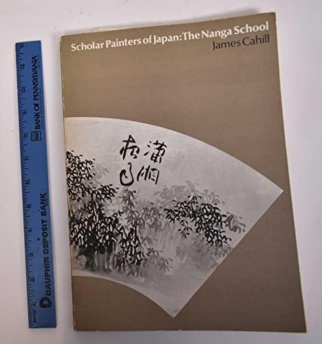 Scholar Painters of Japan: Nanga School: Cahill, James