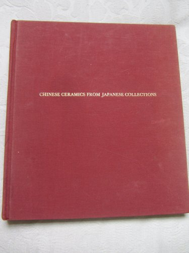 Chinese Ceramics from Japanese Collections: T'ang Through: Hayashi, Seizo, Trubner,