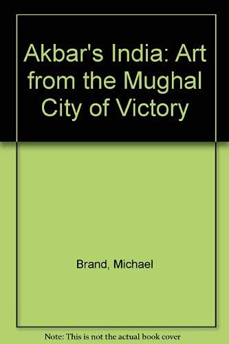 9780878480616: Akbar's India: Art from the Mughal City of Victory
