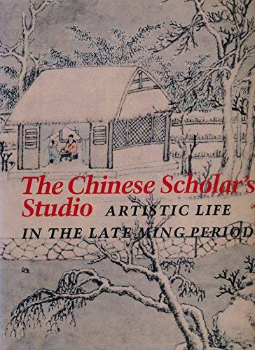 9780878480661: The Chinese Scholar's Studio: Artistic Life in the Late Ming Period