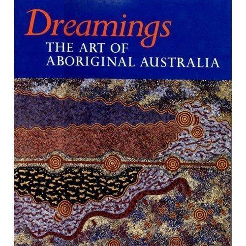 9780878480685: Dreamings: The Art of Aboriginal Australia (an exhibition catalogue)