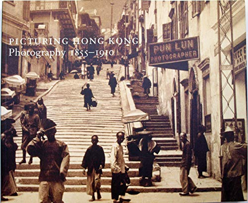 9780878480852: Picturing Hong Kong Photography 1855-1910