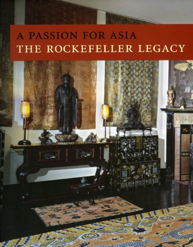A Passion for Asia: The Rockefeller Legacy