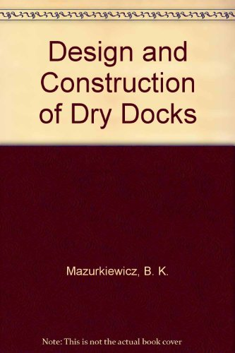 9780878490363: Design and Construction of Dry Docks