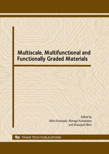 9780878493074: Multiscale, Multifunctional and Functionally Graded Materials: Selected, Peer Reviewed Papers from the 10th International Symposium on Mm & Fgms, 22nd ... 2008, Sendai, Japan (Materials Science Forum)