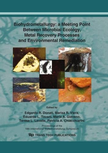 9780878493227: Biohydrometallurgy: A Meeting Point Between Microbial Ecology, Metal Recovery Processes and Environmental Remediation: (IBS 2009), Selected, Peer Reviewed Papers From the (Advanced Materials Research)
