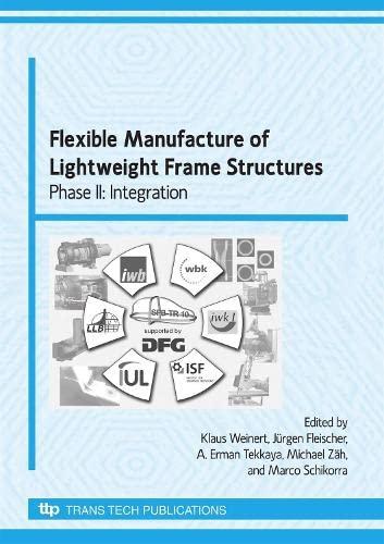 Flexible Manufacture of Lightweight Frame Structures: Phase: Weinert, Klaus