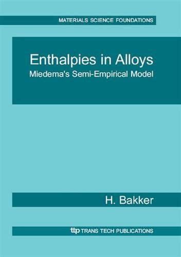 9780878497836: Enthalpies in Alloys: Miedema's Semi-Empirical Model (Materials Science Foundations,)