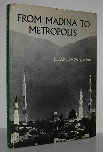 9780878500062: From Madina to Metropolis; Heritage and Change in the Near Eastern City. (Princeton studies on the Near East)