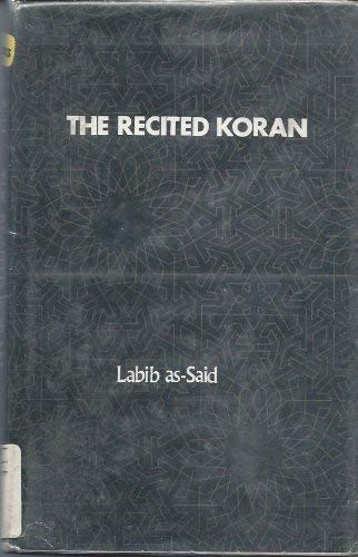 Recited Koran: A History of the First Recorded Version: As, Said Lahib