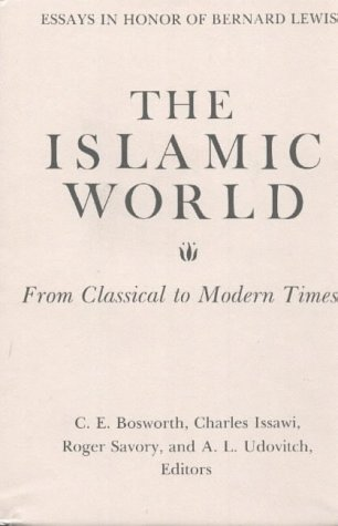 9780878500666: The Islamic World: From Classical to Modern Times (Essays in Honor of Bernard Lewis)