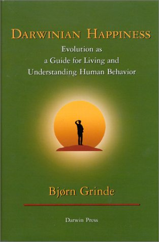 9780878501595: Darwinian Happiness: Evolution as a Guide for Living and Understanding Human Behavior