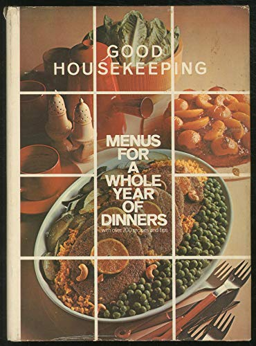 9780878510009: Good Housekeeping Menus for a Whole Year of Dinners With over 700 Recipes and Tips