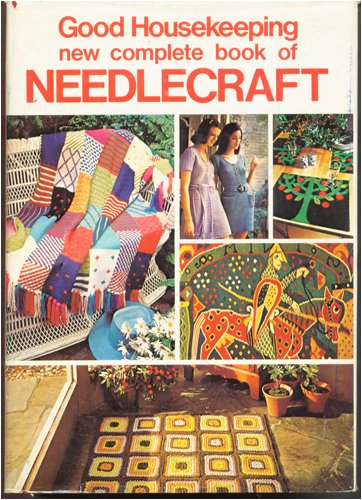 9780878510023: Good Housekeeping New Complete Book of Needlecraft
