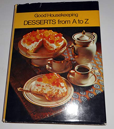 Good Housekeeping Desserts from A to Z.