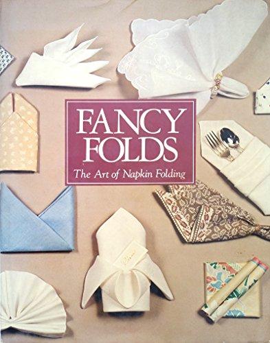 9780878510405: Fancy Folds: The Art of Napkin Folding