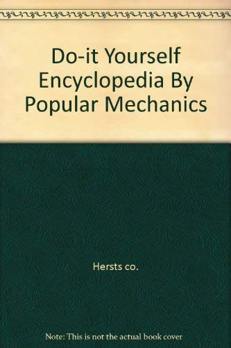 Popular Mechanics Do-It-Yourself Encyclopedia Volume 2: BA-BI: Editors of Popular
