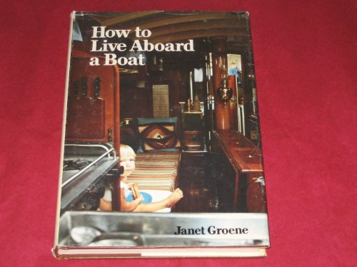 9780878512171: How to Live Aboard a Boat