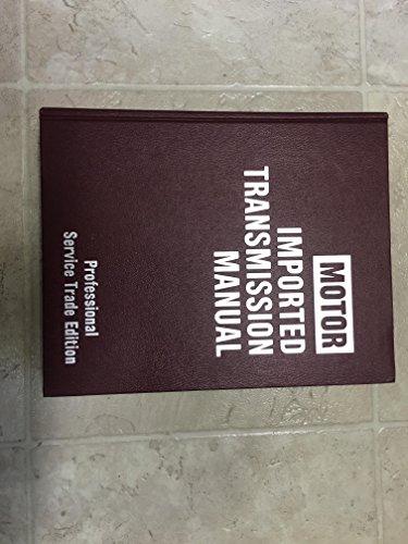 Motor Imported Transmission Manual - Professional Silver Trade Edition: Kromida, Michael J. [Editor...