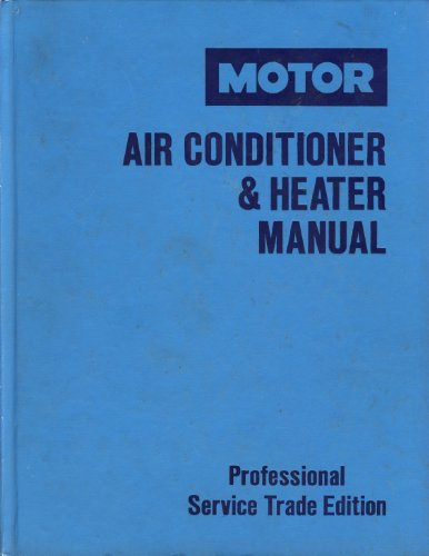 9780878516247: Motor Air Conditioner & Heater Manual , professional Service Trade Edition