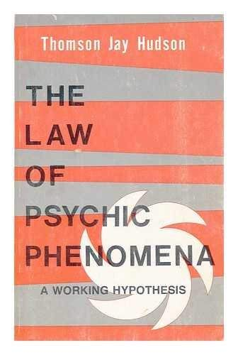 Law of Psychic Phenomena: Hudson, Thomson Jay