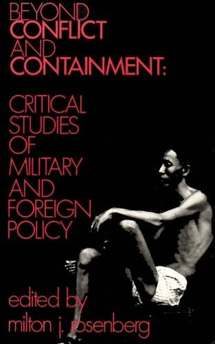 9780878550388: Beyond Conflict and Containment: Critical Studies of Military and Foreign Policy (Transaction/Society Book Series, Ta/S-27)
