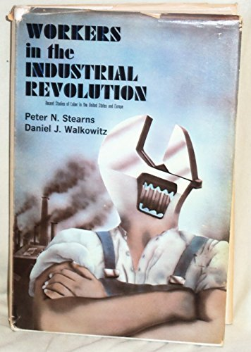 9780878550814: Workers in the Industrial Revolution: Recent Studies of Labor in the United States and Europe