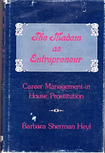MADAM AS ENTREPRENEUR: CAREER MANAGEMENT IN HOUSE: Heyl, Barbara Sherman