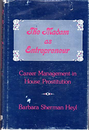 9780878552115: The Madam as Entrepreneur: Career Management in House Prostitution