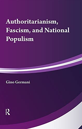 9780878552412: Authoritarianism, National Populism and Fascism