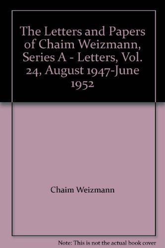 The Letters and Papers of Chaim Weizmann,: Chaim Weizmann