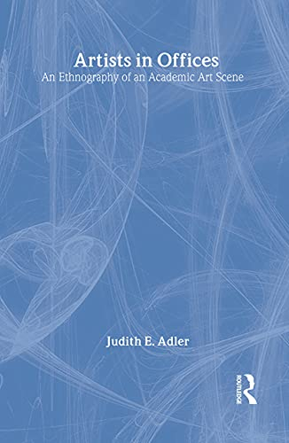 9780878552818: Artists in Offices: An Ethnography of an Academic Art Scene