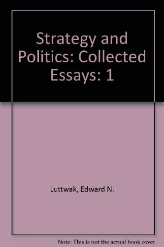 9780878553464: Strategy and Politics (Collected essays / Edward N. Luttwak)