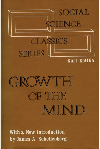 The Growth of the Mind (Social Science Classics): Kurt Koffka