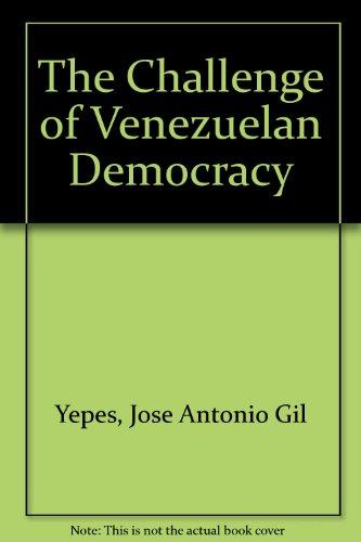 The Challenge of Venezuelan Democracy: Jose Antonio Gil Yepes
