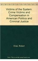 9780878554706: Victims of the System: Crime Victims and Compensation in American Politics and Criminal Justice