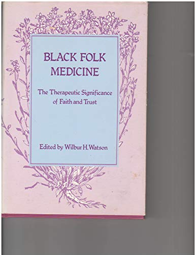 9780878554942: Black Folk Medicine: The Therapeutic Significance of Faith and Trust