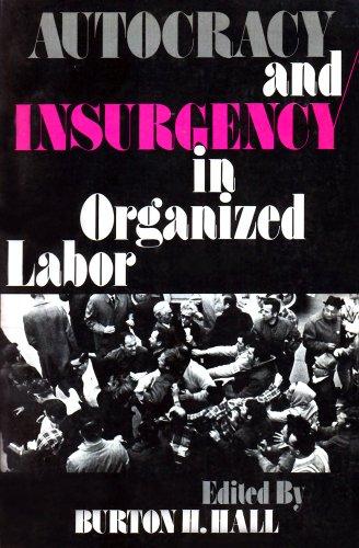 Autocracy and Insurgency in Organized Labor (New Politics): Burton Hall