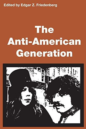 9780878555666: The Anti-American Generation (Transaction/Society Book, Ta/S-21)