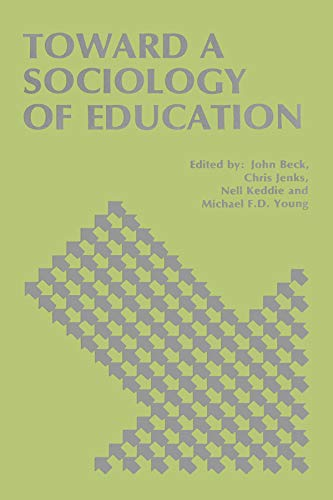 Toward a Sociology of Education: Beck, John, Jenks,
