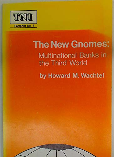 9780878556717: The New Gnomes: Multinational Banks in the Third World