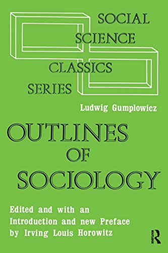 Outlines of Sociology ([Social science classics series]): Gumplowicz, Ludwig