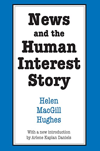 9780878557295: News and the Human Interest Story (Social Science Classics)