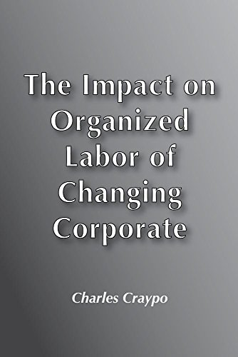 9780878557660: Impact on Organized Labour of Changing Corporate Structure and Technology (Labor Studies Journal, Winter 1979, Vol. 3, No.3)