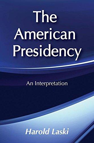 The American Presidency: An Interpretation: Laski, Harold J.