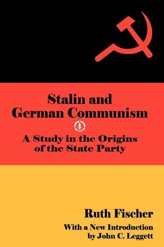 9780878558803: Stalin and German Communism: A Study in the Origins of the State Party (Social Science Classics)