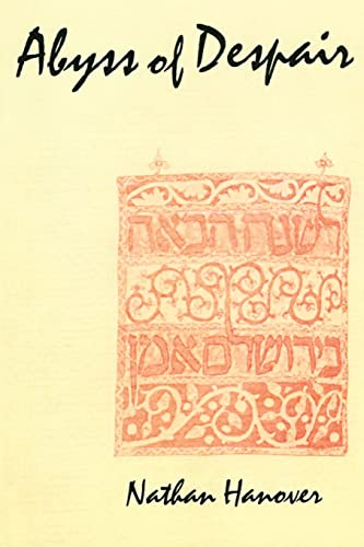 The Abyss of Despair (Yeven Metzulah): The: Nathan Hanover; Translator-Abraham