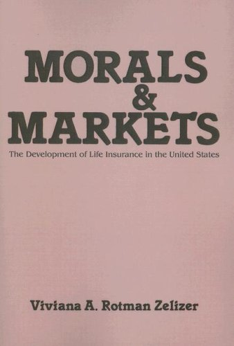 9780878559299: Morals and Markets: The Development of Life Insurance in the United States